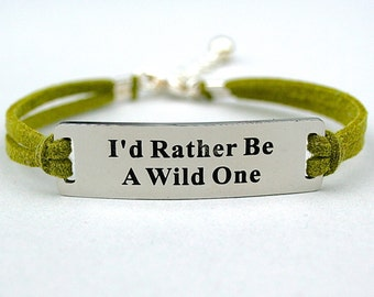 I'd Rather Be A Wild One  , Stainless Steel Bracelet, Faux Suede Leather Cord,  AdjustableW/ Ext. Chain,  ST755