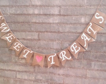 SWEET TREATS Burlap Banner – Rustic sweets / dessert table sign for wedding, reception, bridal shower, baby shower celebrations.