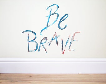 Be brave, Quote wall decal,Wall decal quotes,Wall art,Your are braver,wall quote,boy's nursery,nursery wall decal,be brave art,boys wall art