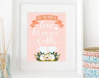 """Matted Print - All you need is love and coffee 