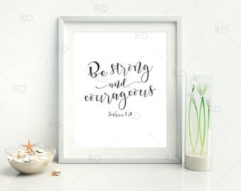 Be Strong and Courageous Joshua 1:9 - PRINTABLE Wall Art / Bible Verse Wall Art / Bible Verse Printable / 2 for 1 Printable! / Religious Art
