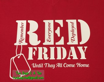 Red Friday Remember Everyone Deployed Until They All Come Home Army Navy Air Force Marines Military S M L XL 2X Basic or Ladies Gildan Tee
