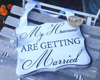 My Humans Are Getting Married, Pet Engagement Pictures, Engagement Photo Prop, Rustic Wedding Signs, Rustic Photo Prop