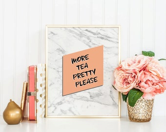 MORE TEA PLEASE, Marble print, Marble download, Instant Download, 8x10, 11x14, Printable marble, Typography, white marble, kitchen art, tea