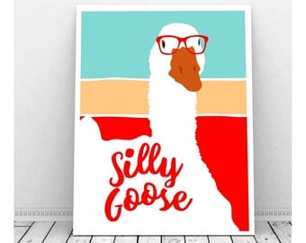 Silly Goose, Funny Art, Digital Print, Nursery Print, Goose, Instant Download, Farm Animal, Nursery Wall Art, Quirky Art, Nursery Decor