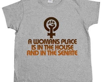 A Woman's Place Is In The House & The Senate -- Women's T-Shirt