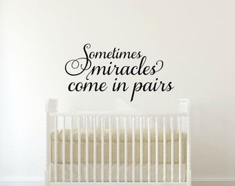Twins Vinyl Wall Decal Twins Wall Decal Large Nursery Wall Decal Sometimes Miracles Come In Pairs Twin Nursery Decals