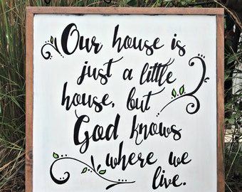 Our House Is Just A Little House Sign