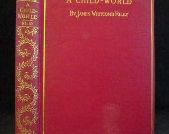 A Child-World by James Whitcomb Riley 1897 Poetry Fine Binding Decorative Antique Book