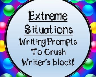 A Year of Creative Writing Prompts! - Extreme Situations!