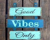 Good Vibes Only, Wood Sign, Pallet Sign, Wall Hanging, Shabby Chic, Office decor, Gifts, Inspirational sign, home decor