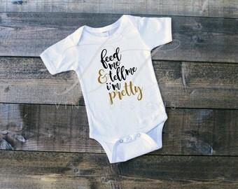 Feed Me & Tell Me I'm Pretty Infant or Toddler Bodysuit Onesie Short Sleeved Long Sleeved