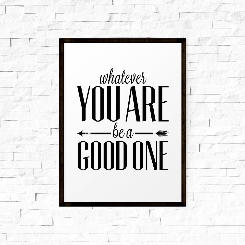 Lincoln Quote Whatever You Are Be A Good One: Whatever You Are Be A Good One Abraham Lincoln By