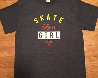 Skate Like a Girl Hockey T Shirt