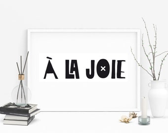 À la Joie Print, French Quote, French Decor, Typography Print, Paris Poster, French, Paris Decor, French Print, French Quote Poster