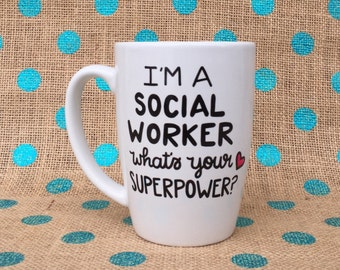Social Worker Coffee Mug - I'm A Social Worker What's Your Superpower? - Funny Coffee Mug - Hand Painted Coffee Mug - Social Work - Mug