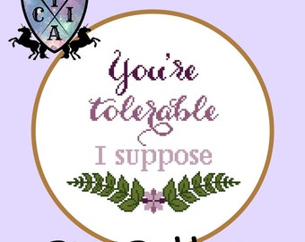 Funny Cross Stitch Pattern, You're Tolerable I Suppose, Subversive Embroidery, Sarcastic Hoop Art, Jane Austen - PDF, Instant Download