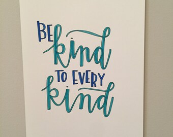 Be Kind to Every Kind | Calligraphy Print