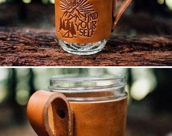 FREE SHIPPING -- Leather Mug Hugger -- Find Yourself Saddle Leather Mug Jacket -- Mason Jar Ball Jar Cover -- Handmade in Portland Oregon