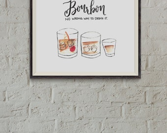 """Instant DIGITAL Download Print - Bourbon Print - """"No wrong way to drink it"""" - Kentucky Bourbon - Hand-lettered - Watercolor - Old-fashioned"""