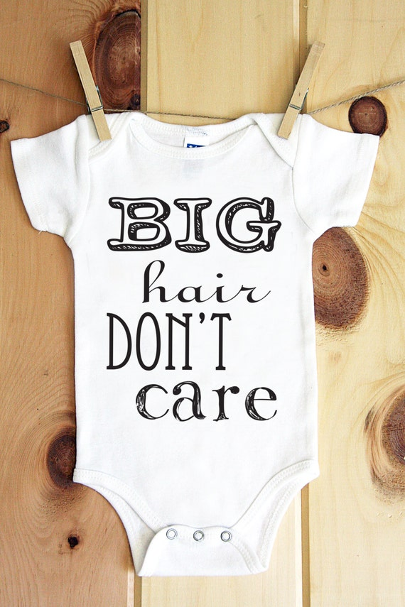Big Hair Dont Care onesie