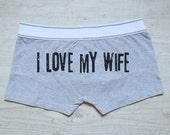 I love my wife men's boxer briefs man underwear gift for him men's boxer shorts valentine's gift idea boyfriend husband gray underwear