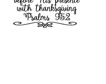 Psalms 95:2 SVG Cut file  Cricut explore file  Thanksgivingscrapbook vinyl decal wood sign cricut cameo Commercial use