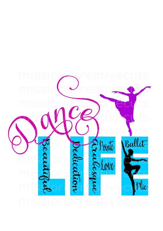 Ballet Dance Life Svg Cut File Cricut Explore File