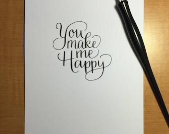 You Make Me Happy - 5x7