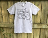 Dog shirt, Father's Day gift, Funny tees, Graphic Tee, Dog Father, star wars, mens tshirt, I am your Father, dogs, RCTees, dad gift, dog