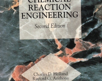 Fundamentals of Chemical Reaction Engineering Charles Holland Rayford Anthony 1989 2nd Edition