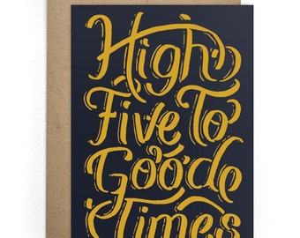 Congrats Cards, Party Card, Bday Card, Modern Card for Him or For Her, Good Times Greeting Card