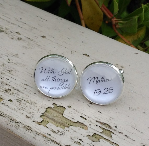 Mens Cufflinks, scripture bible quote, Mathew 19:26 with God al things are possible.