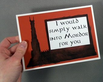 I would simply walk into Mordor for you- Burnt Orange Card with Watercolor Print- Lord of the Rings/Hobbit Inspired-Blank inside