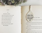 Drink Tea. Read Books. Be Happy. Spoon Bookmark, the perfect gift for a bookworm - Gift for her, reader, books, stocking stuffer