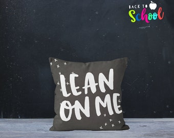 BACK TO SCHOOL - Lean On Me Pillow