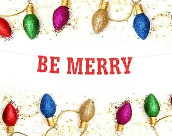 Be Merry Christmas Banner, Christmas Decor, Holiday Photo Prop Decor, Christmas Mantle, Christmas Party, Rustic Holiday Garland Banner