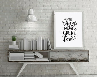 Inspiring wall art, Love print, Do Small Things with Great Love, downloadable, hand lettering, love printable, Printable kids decor