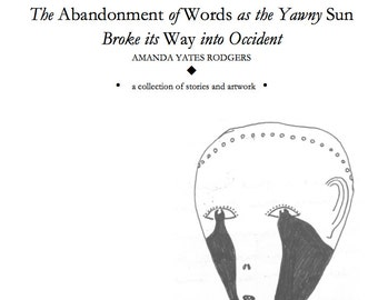 The Abandonment of Words as the Yawny Sun Broke its Way into Occident (Digital Copy)