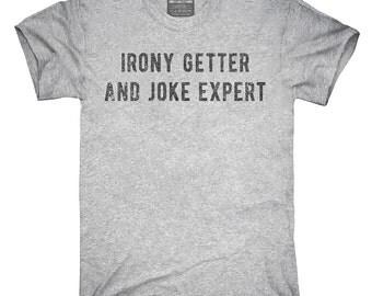 Irony Getter And Joke Expert T-Shirt, Hoodie, Tank Top, Sleeveless