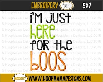Im Just Here For The Boos 4x4 5x7 6x10 7x11 8x8 Machine Embroidery Design File Pattern Adult Halloween Applique