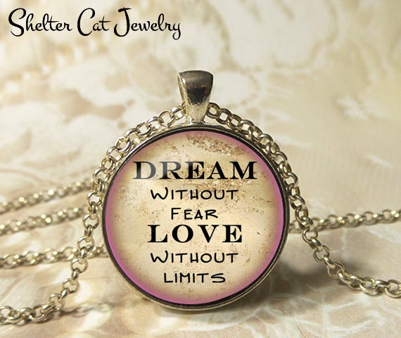 Dream Without Fear Love Without Limits: Dream Without Fear Love Without Limits Necklace 1-1/4