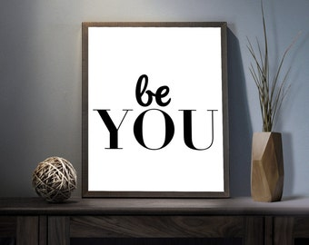 Be you Digital Art Print - Inspirational Self Wall Art, Motivational Beautiful Quote Art, Printable Be Yourself Typography