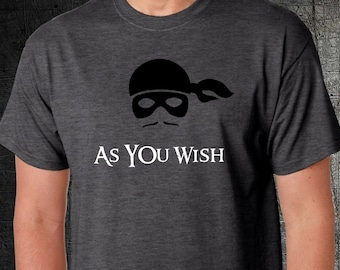 Princess Bride Funny Shirt - Dread Pirate Roberts - Mens - Womens - Gift -Wedding- Birthday - As You Wish