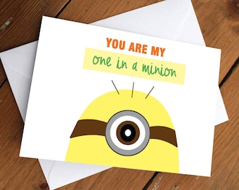 You are my ONE in a MINION Card // despicable me, minions, disney, pixar, cute, anniversary, valentines day, celebration, love