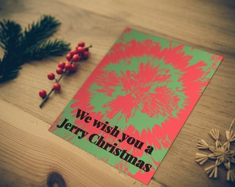"Grateful Dead Holiday Card // ""Jerry Christmas Bob Weir"" // Grateful Dead Holiday Greeting Card // Tie Dye Greeting Cards // Christmas Cards"