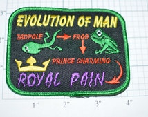 Evolution of Man - From Tadpole to Frog to Prince Charming to Royal Pain! - Funny Icebreaker Iron-On Patch FREE Shipping oz1