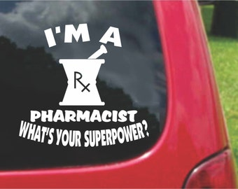 Set (2 Pieces) I'm a Pharmacist    What's Your Superpower? Sticker Decals 20 Colors To Choose From.  U.S.A Free Shipping