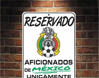 Reservado Aficionados de MEXICO  Futbol Mexico SEleccion Mexicana 9 x 12 Predrilled Aluminum Sign  U.S.A Free Shipping