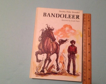BANDOLEER in hardcover by Dorothy Potter Benedict. 1963. First printing. #501